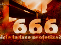 Inicia la fase profetizada, la del 666