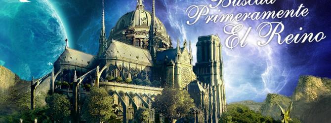 Buscad Primeramente El Reino