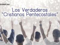 Los verdaderos «cristianos pentecostales»