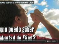 ¿Cómo saber la voluntad de Dios?