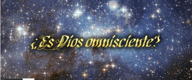 ¿Es Dios omnisciente?
