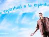 Lo espiritual a lo espiritual
