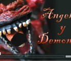 ¿Ángeles o Demonios?