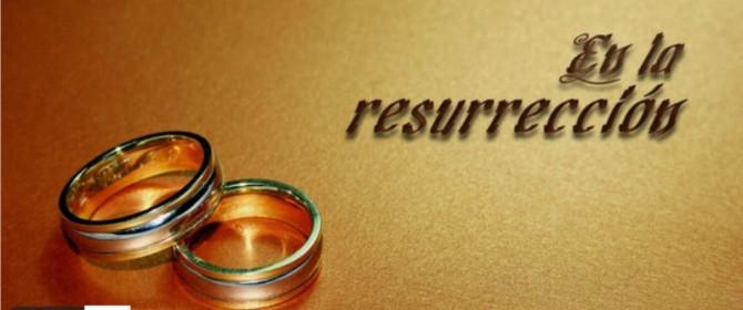 En la resurrección…