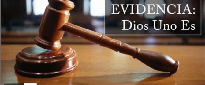EVIDENCIA: Dios Uno Es